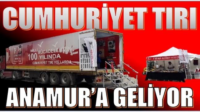""" CUMHURİYET TIRI "" Anamur'a Geliyor"