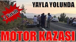 Yayla Yolunda Motor Kazası; 2 Yaralı
