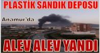 ANAMUR'da PLASTİK SANDIK DEPOSU ALEV ALEV YANDI