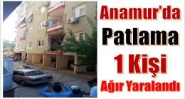 Anamur'da Patlama ; 1 Kişi Yaralandı