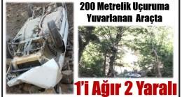 200 Metrelik Uçuruma Yuvarlanan Otomobilde,İki Kişi Yaralandı.