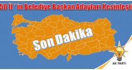 50 İl'in Belediye Başkan Adayları Kesinleşti