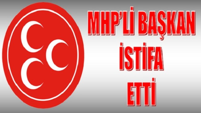 MHP'li İlçe Başkanı Görevinden İstifa Etti