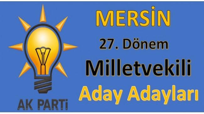 Ak Parti Mersin Milletvekili Aday Adayları