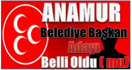 MHP Anamur Belediye Başkan Adayı Belli Oldu ( mu)