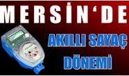Mersin'de Akıllı Sayaç Dönemi