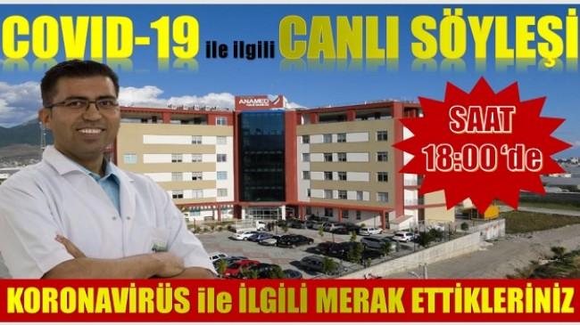 "ANAMED HASTANESİNDEN "" COVID-19 ÜZERİNE CANLI SÖYLEŞİ """