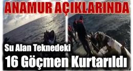 Anamur Açıklarında Su Alan Teknedeki 16 Düzensiz Göçmen Kurtarıldı