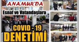 Anamur'da Esnaf ve Vatandaşlara COVID-19  Denetimi