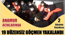 Anamur Açıklarında,19 Düzensiz Göçmen ve 2 Göçmen Kaçakçısı Yakalandı