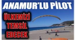 ANAMUR'LU PİLOT, ŞAMPİYONADA ÜLKEMİZİ TEMSİL EDECEK