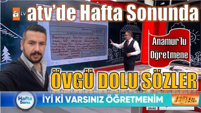 """Hemşerimiz SATAR'a  """" Atv de Hafta Sonu """"nda Övgü Dolu Sözler"""