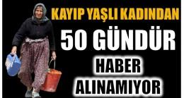 Kayıp Ayşe Teyzeden 50 Gündür Haber Alınamıyor