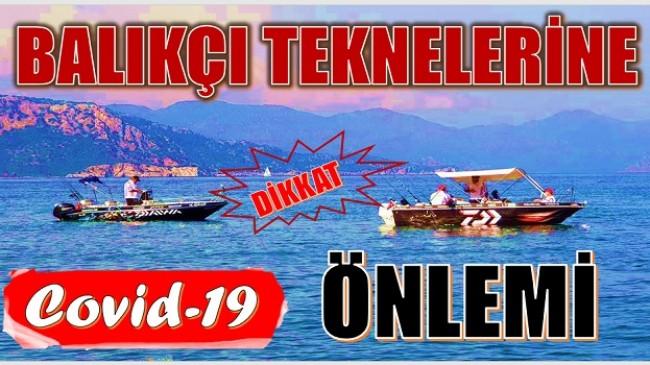 AMATÖR BALIKÇI TEKNELERİNE COVİD-19 ÖNLEMİ