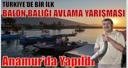 """TÜRKİYE'DE BİR İLK,""""BALON BALIĞI TUTMA YARIŞMASI """" ANAMUR'DA  DÜZENLENDİ"""