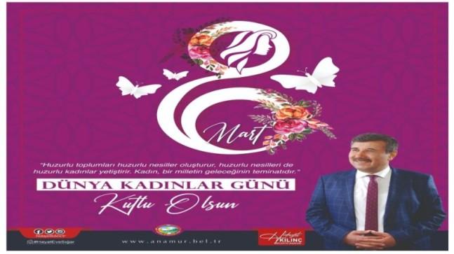 Başkan KILINÇ'tan 8 Mart Dünya Kadınlar Günü Mesajı