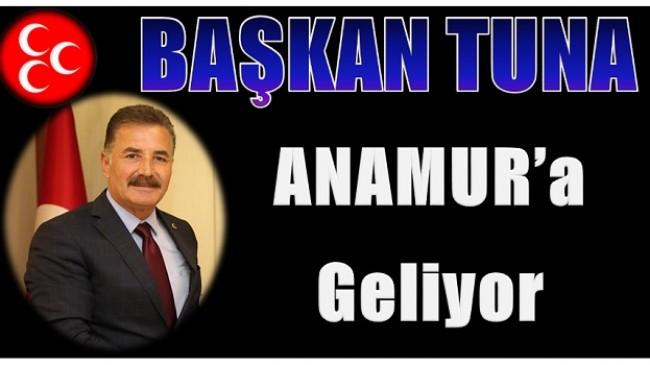 Başkan Tuna Anamur'a Geliyor
