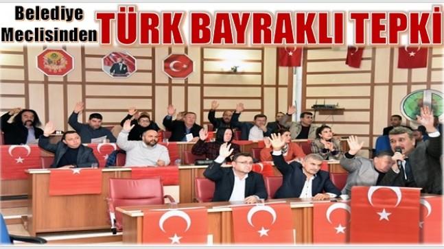 """Anamur Belediye Meclisinden ; """" TÜRK BAYRAKLI TEPKİ """""""