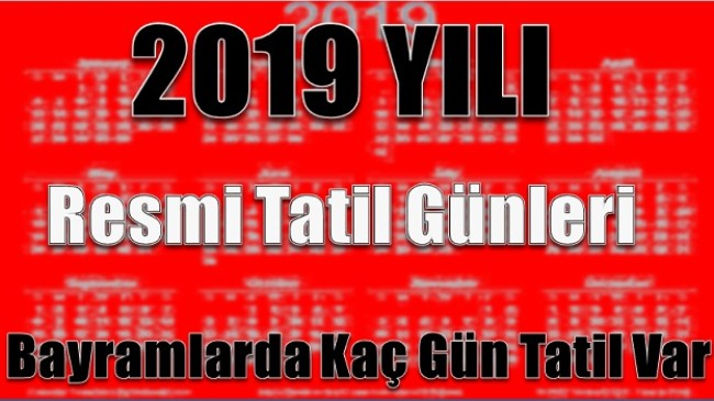 2019 YILI RESMİ TATİL GÜNLERİ LİSTESİ