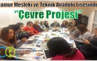 """""""Anamur Mesleki ve Teknik Anadolu Lisesinden Çevre Projesi"""""""