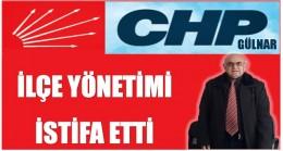 CHP GÜLNAR İLÇE YÖNETİMİ İSTİFA ETTİ