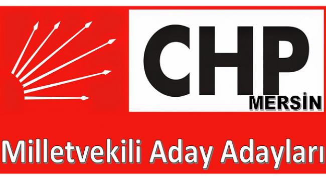 CHP Mersin Milletvekili Aday Adayları