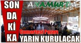 ANAMUR'DA CUMARTESİ PAZARI CUMA GÜNÜ KURULACAK
