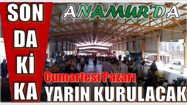 ANAMUR'DA CUMARTESİ PAZARI YARIN KURULACAK