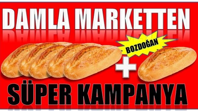 """ DAMLA MARKET'TEN SÜPER KAMPANYA"