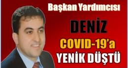Başkan Yardımcısı DENİZ COVID -19 Mücadelesini Kaybetti