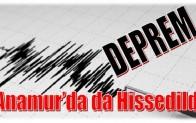 DEPREM ANAMUR'DA DA HİSSEDİLDİ
