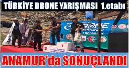 TÜRKİYE DRONE YARIŞMASI 1. Etabı ANAMUR'da SONUÇLANDI