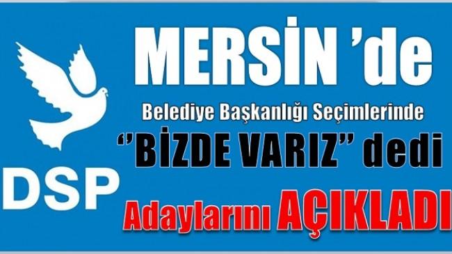 DSP'de Mersin Belediye Başkan Adaylarını Açıkladı