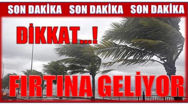 DİKKAT ! FIRTINA GELİYOR