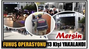 FUHUŞ OPERASYONUNDA; 13 Ayrı Adreste 13 Şüpheli Şahıs Yakalandı