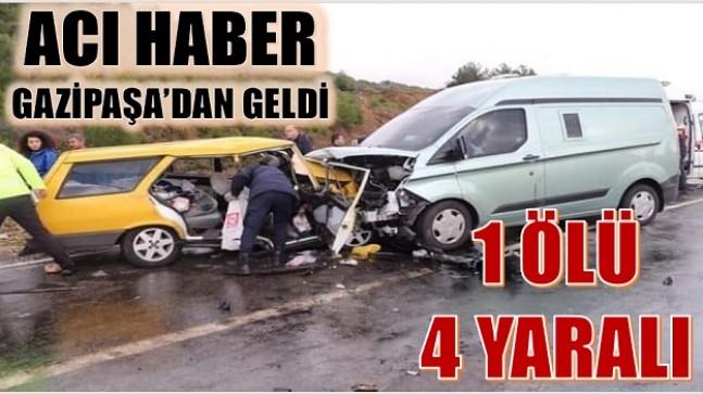 ACI HABER GAZİPAŞA'DAN GELDİ, KAZADA HEMŞERİMİZ HAYATINI KAYBETTİ