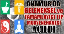 ANAMUR'DA BİR İLK ; GELENEKSEL ve TAMAMLAYICI TIP MUAYENEHANESİ AÇILDI