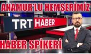 Hemşerimiz GÖRMEZ , TRT'de Haber Spikeri