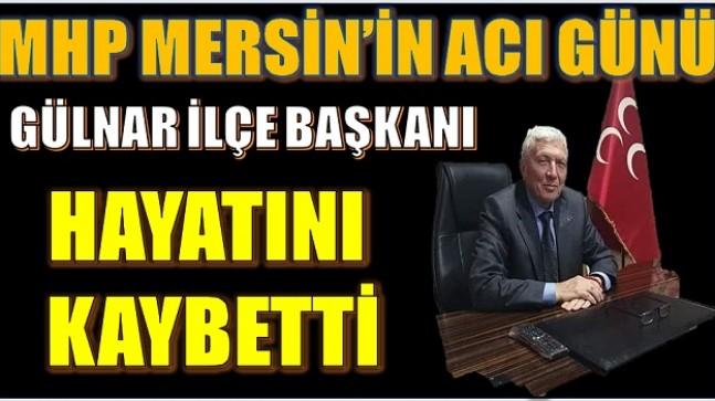 MHP MERSİN'İN ACI GÜNÜ