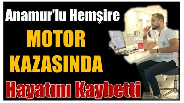 Anamur'lu Hemşire , Antalya'daki Kazada Hayatını Kaybetti