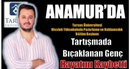 Tartışmada Bıçaklanan Tarsus Üniversitesi Meslek Yüksekokulu Pazarlama ve Reklamcılık Bölüm Başkanı Hayatını Kaybetti