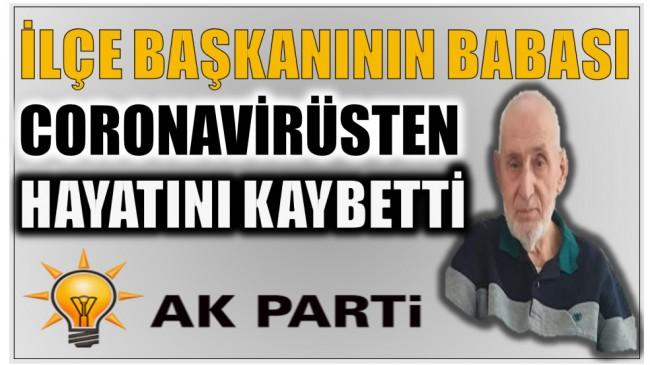 AK PARTİ İlçe Başkanının Babası Hayatını Kaybetti