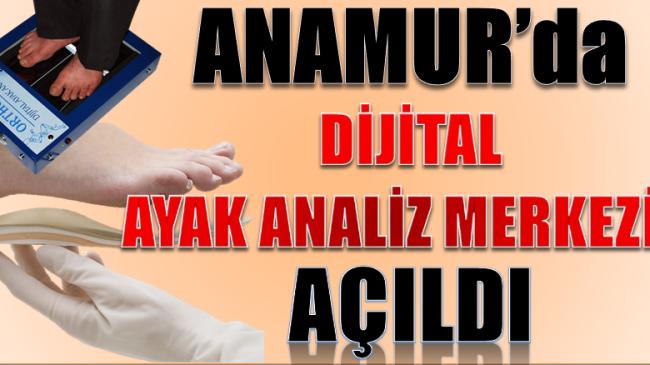 """ANAMUR'da """" DİJİTAL AYAK ANALİZ MERKEZİ """""""