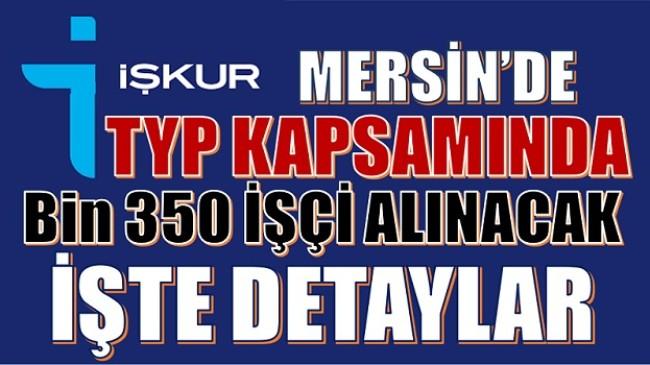 Mersin'de TYP Kapsamında 1350 İşçi Alınacak