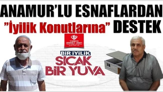 """ANAMUR'LU ESNAFLARDAN  """"İYİLİK KONUTLARI"""" KAMPANYASINA DESTEK"""