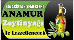 Kazakistan Yemekleri Anamur Zeytinyağı ile Lezzetlenecek