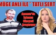 Anamur'da İşlenen Kemal BÜYÜKDENİZ Cinayeti Müge ANLI'da