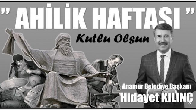 """Başkan KILINÇ'tan """" AHİLİK HAFTASI """" Mesajı"""