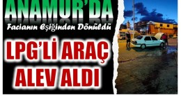 Anamur'da Facianın Eşiğinden Dönüldü, LPG'li Araç Alev Aldı
