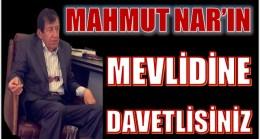 Mahmut  NAR'ın MEVLİD-İ ŞERİFİNE  DAVETLİSİNİZ